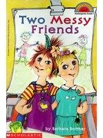 二手書博民逛書店 《Two Messy Friends (Hello Reader Level 2)》 R2Y ISBN:059063285X│BarbaraBottner