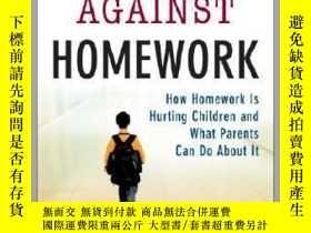 二手書博民逛書店The罕見Case Against Homework : How Homework Is Hurting Our