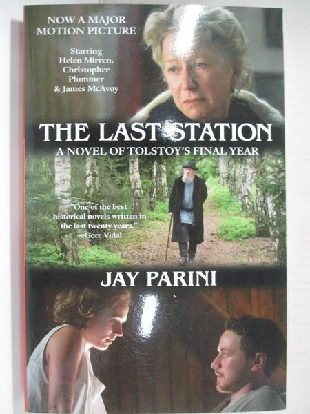 【書寶二手書T6/原文小說_IE1】The Last Station: A Novel of Tolstoy's Final Year_Parini, Jay