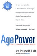 二手書博民逛書店《Age Power: How the 21st Century Will be Ruled by the New Old》 R2Y ISBN:1585420433