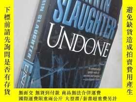 二手書博民逛書店Undone【36開罕見英文原版】Y16472 Karin Slaughter(卡琳·斯勞特) 著 Pengu
