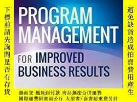 二手書博民逛書店Program罕見Management For Improved Business Results-項目管理,提高