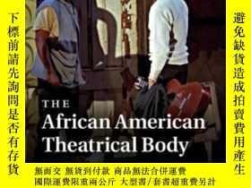 二手書博民逛書店The罕見African American Theatrical Body: Reception Performa
