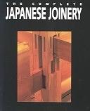 二手書博民逛書店 《The Complete Japanese Joinery》 R2Y ISBN:0881791210│Hartley & Marks Publishers