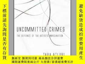 二手書博民逛書店Uncommitted罕見Crimes: The Defiance of the Artistic Imagi N