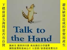 二手書博民逛書店Talk罕見to the Hand: The Utter Blo
