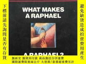 二手書博民逛書店what罕見makes a raphaelY266787 a R