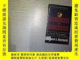 二手書博民逛書店毒蘋果:基業長青的祕訣罕見SEDUCED BY SUCCESS: