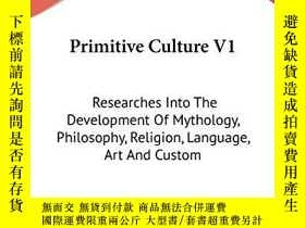 二手書博民逛書店Primitive罕見Culture V1Y256260 Edward B. Tylor Kessinger