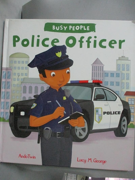 【書寶二手書T1/語言學習_NLS】Busy People: Police Officer_Lucy M. George