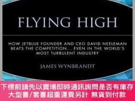 二手書博民逛書店預訂Flying罕見High: How Jet Blue Founder And Ceo David Neelem