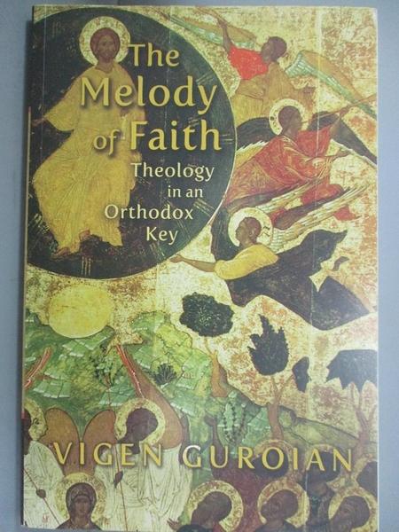 【書寶二手書T2/原文小說_KDB】The Melody of Faith: Theology in an Orthod