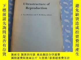 二手書博民逛書店Ultrastructure罕見of Reproduction(