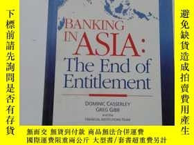 二手書博民逛書店BANKING罕見IN ASIA:THE END OF ENTI