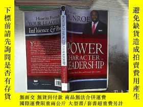 二手書博民逛書店THE罕見POWER OF CHARACTER IN LEADERSHIP 領導中的人格力量 ,毛邊本Y261