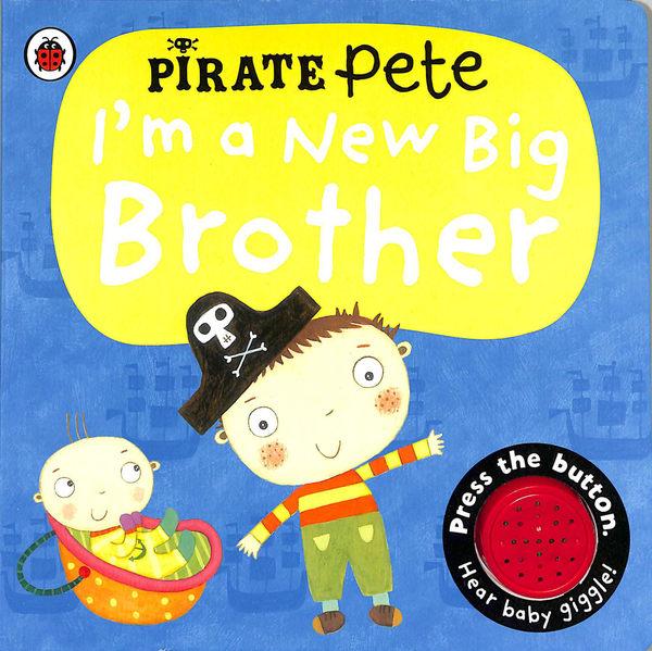 I'm A New Big Brother:A Pirate Pete Book 小海盜彼得當哥哥 硬頁有聲書