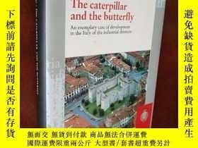 二手書博民逛書店英文原版罕見Caterpillar and the butterfly. An exemplary case of