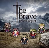 JAM Project-動畫「勇者義彥和被引導的七人」主題曲「The Brave」