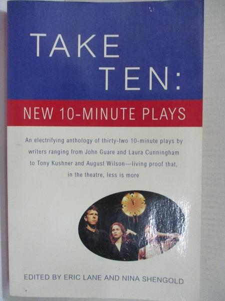 【書寶二手書T3/藝術_HZF】Take Ten: New 10-Minute Plays_Lane, Eric (EDT)/ Shengold, Nina (EDT)