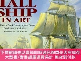 二手書博民逛書店The罕見Tall Ship in Art-藝術中的高船Y414958 Roy Cross, Mark M..