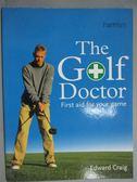 【書寶二手書T8/體育_ZAB】The Golf Doctor: First Aid for Your Game_Edw