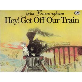 【麥克書店】HEY! GET OFF OUR TRAIN (喂!下車) /英文繪本+CD ( 英國傑出插畫家John Burningham )