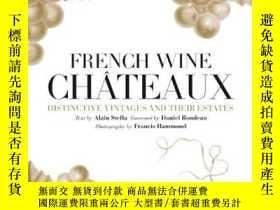 二手書博民逛書店French罕見Wine Chateaux: Distinctive VintagY237948 Alain、