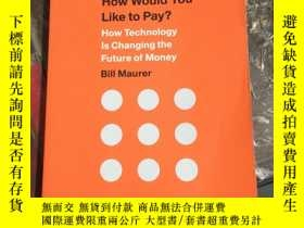 二手書博民逛書店How罕見Would You Like To Pay?Y11245 Bill Maurer Duke Univ