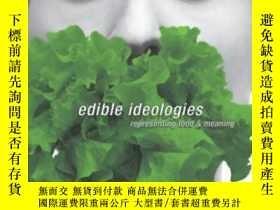 二手書博民逛書店Edible罕見Ideologies-可食用的意識形態Y436638 Kathleen Lebesco;...