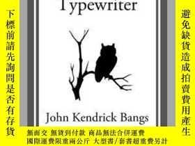 二手書博民逛書店The罕見Enchanted TypewriterY410016 John Kendrick Bangs St