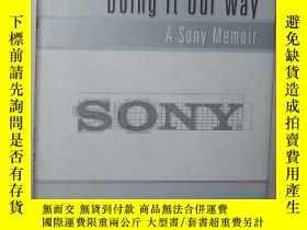 二手書博民逛書店英文原版罕見Doing It Our Way: A Sony M