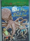 【書寶二手書T7/兒童文學_GSR】Dark Day in the Deep Sea_Osborne, Mary Pop