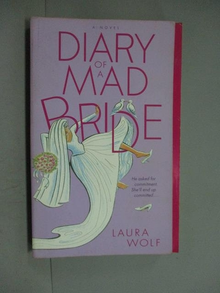 【書寶二手書T6/原文小說_HGZ】Diary of a Mad Bride_Wolf, Laura