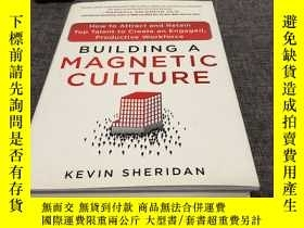 二手書博民逛書店Building罕見a Magnetic Culture: How to Attract and Retain T