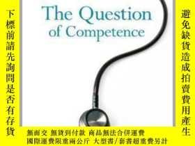二手書博民逛書店The罕見Question of Competence: Reconsidering Medical Educat