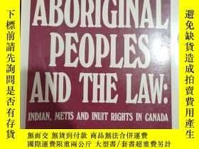 二手書博民逛書店英文原版罕見ABORIGINAL PEOPLES AND THE LAW:INDIAN,METIS AND INU