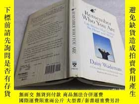 二手書博民逛書店Remember罕見Who You Are:Life Stories That Inspire the Heart