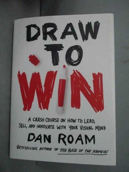 【書寶二手書T9/財經企管_HEI】Draw to Win: A Crash Course on How..._Dan