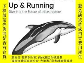 二手書博民逛書店Kubernetes:罕見Up and Running: Dive into the Future of Infr