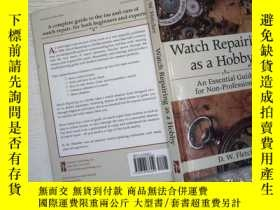 二手書博民逛書店Watch罕見Repairing as a Hobby: An Essential Guide for Non-P