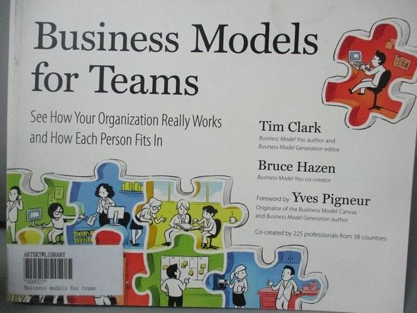【書寶二手書T1/大學商學_YDB】Business Models for Teams: See How Your Organization..._Clark