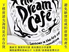 二手書博民逛書店The罕見Dream Cafe: Lessons in the Art of Radical Innovation