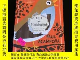 二手書博民逛書店I罕見kill the mocking birdY302880 Paul acampora macmillan