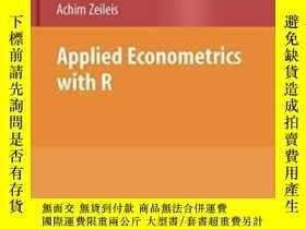 二手書博民逛書店Applied罕見Econometrics With R (use R)Y255562 Christian K