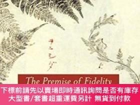 二手書博民逛書店The罕見Premise Of FidelityY464532 Maki Fukuoka Stanford U