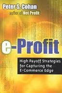 二手書博民逛書店《E-profit: High Payoff Strategies for Capturing the E-commerce Edge》 R2Y ISBN:0814405444