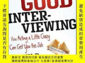二手書博民逛書店Crazy罕見Good Interviewing: How Acting A Little Crazy Can G