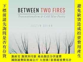 二手書博民逛書店Between罕見Two FiresY364682 Justin Quinn Oxford Universit