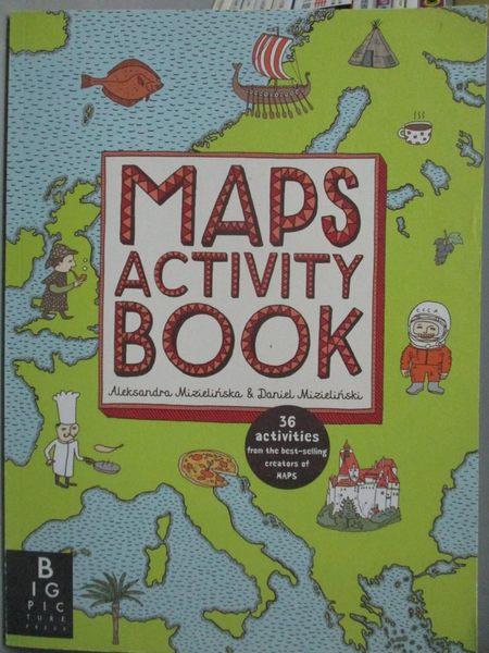 【書寶二手書T2/少年童書_ZEU】Maps Activity Book_Aleksandra Mizielińska,