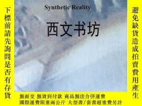 二手書博民逛書店【罕見】2005年出版 Synthetic Reality: V